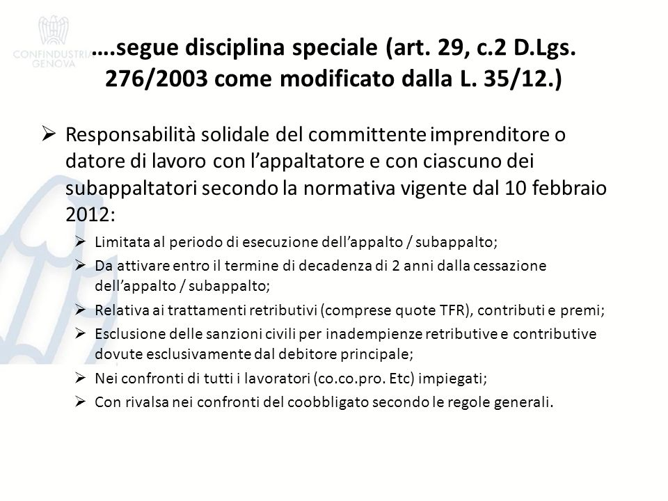 ….segue disciplina speciale (art. 29, c.2 D.Lgs. 276/2003 come modificato dalla L.