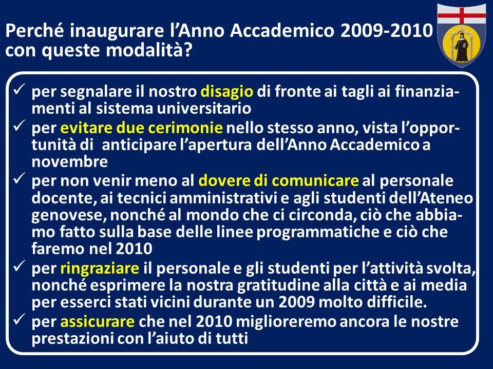 Perché inaugurare lAnno Accademico 2009-2010 con queste modalità.