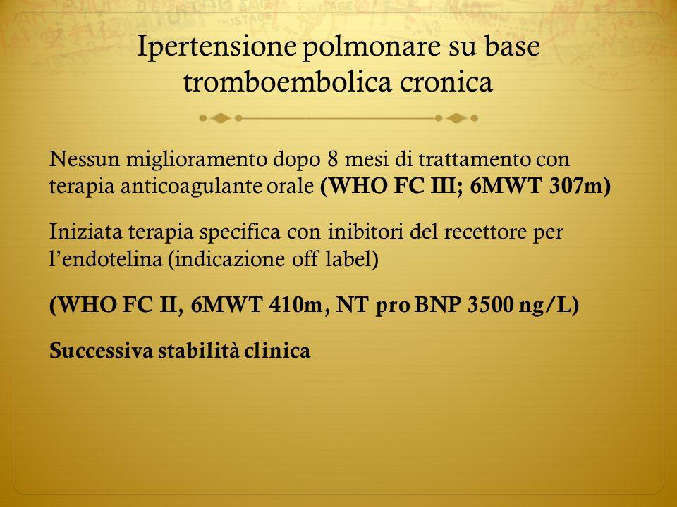 Cateterismo cardiaco 11/2008 SISTOLICADIASTOLICAMEDIA Ventricolo Destro95 mmHg12 mmHg45 mmHg Arteria Polmonare93 mmHg32 mmHg55 mmHg Atrio dx 8 mmHg Pressione dincuneamento 18 mmHg GC Fick: 3,10 L/min IC: 1,83 L/min/m2 Resistenze vascolari polmonari: 952 dynes-sec-cm-5