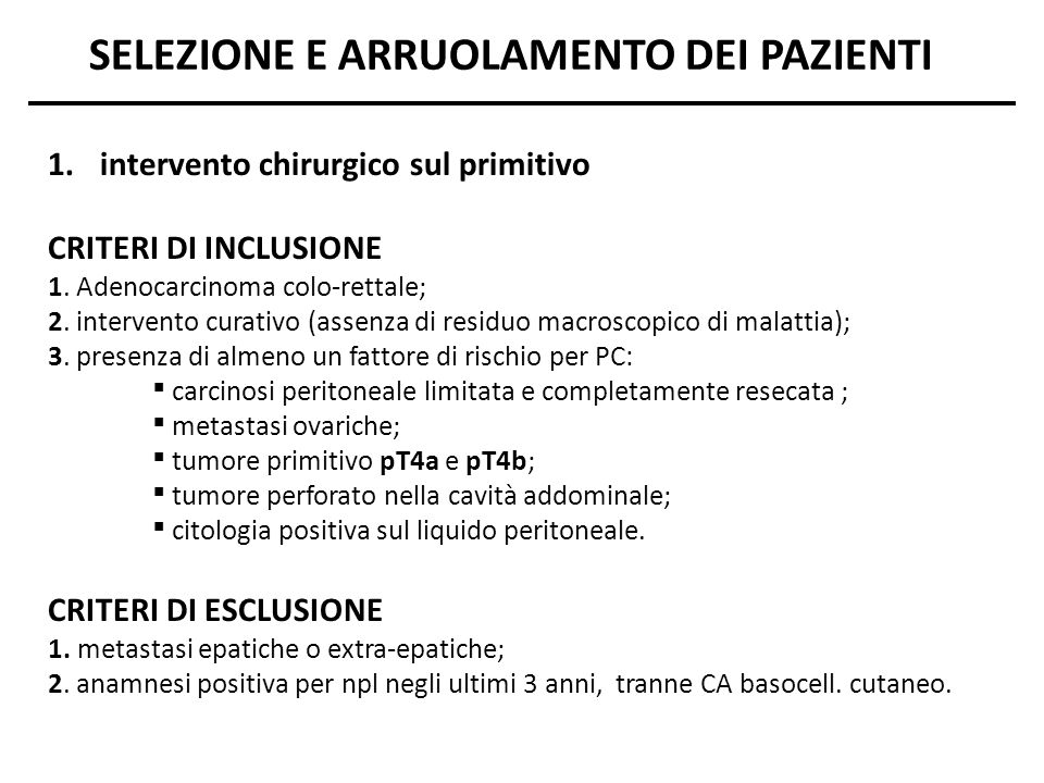 1.intervento chirurgico sul primitivo CRITERI DI INCLUSIONE 1. Adenocarcinoma colo-rettale; 2. intervento curativo (assenza di residuo macroscopico di