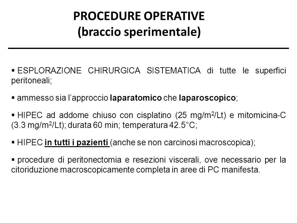 ESPLORAZIONE CHIRURGICA SISTEMATICA di tutte le superfici peritoneali; ammesso sia lapproccio laparatomico che laparoscopico; HIPEC ad addome chiuso c