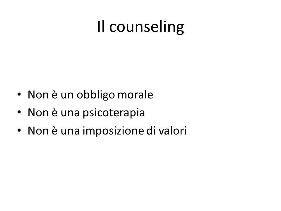 Il counseling Non è un obbligo morale Non è una psicoterapia Non è una imposizione di valori