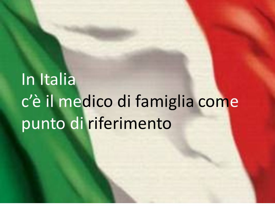 In Italia cè il medico di famiglia come punto di riferimento