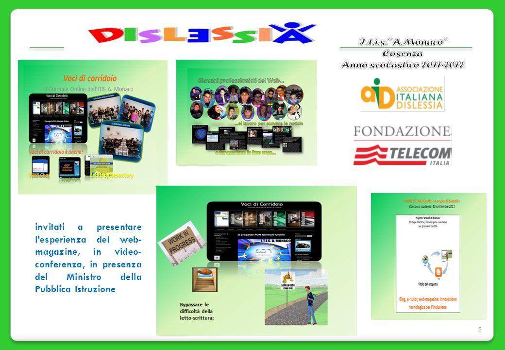 2 invitati a presentare lesperienza del web- magazine, in video- conferenza, in presenza del Ministro della Pubblica Istruzione