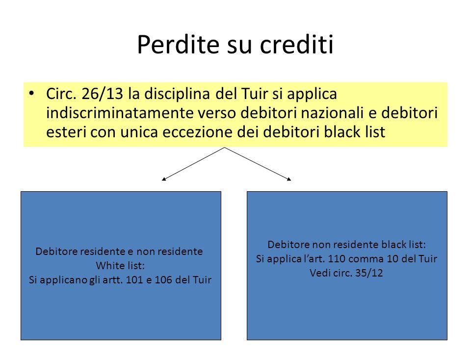 Perdite su crediti Circ. 26/13 la disciplina del Tuir si applica indiscriminatamente verso debitori nazionali e debitori esteri con unica eccezione de
