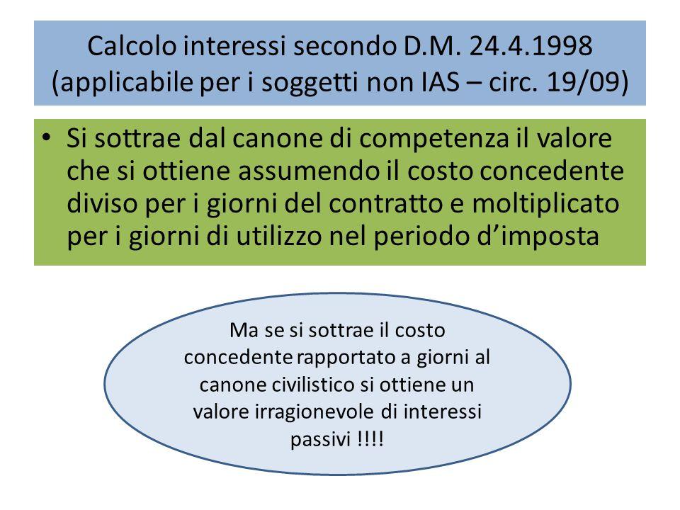 Calcolo interessi secondo D.M. 24.4.1998 (applicabile per i soggetti non IAS – circ. 19/09) Si sottrae dal canone di competenza il valore che si ottie