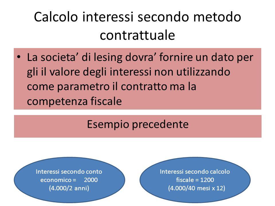 Calcolo interessi secondo metodo contrattuale La societa di lesing dovra fornire un dato per gli il valore degli interessi non utilizzando come parame