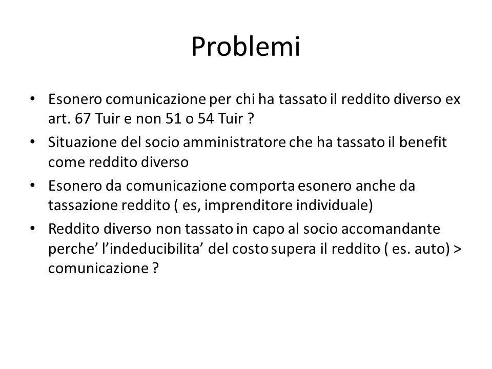 Problemi Esonero comunicazione per chi ha tassato il reddito diverso ex art. 67 Tuir e non 51 o 54 Tuir ? Situazione del socio amministratore che ha t