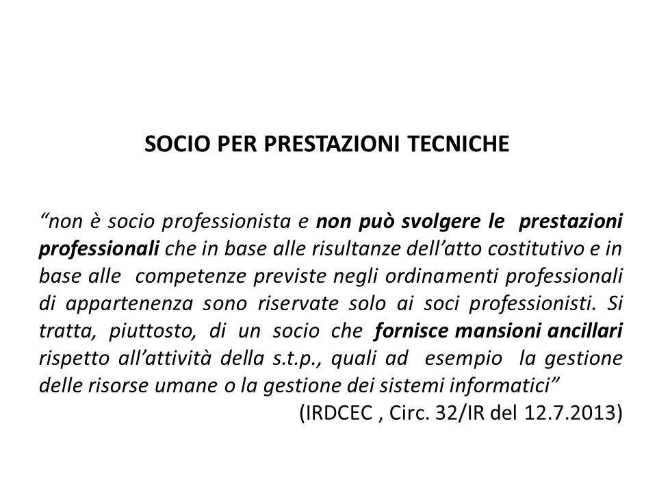 SOCIO PER PRESTAZIONI TECNICHE non è socio professionista e non può svolgere le prestazioni professionali che in base alle risultanze dellatto costitu