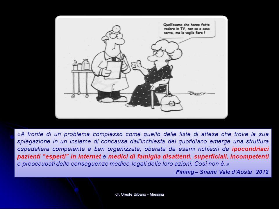 dr. Oreste Urbano - Messina «A fronte di un problema complesso come quello delle liste di attesa che trova la sua spiegazione in un insieme di concaus