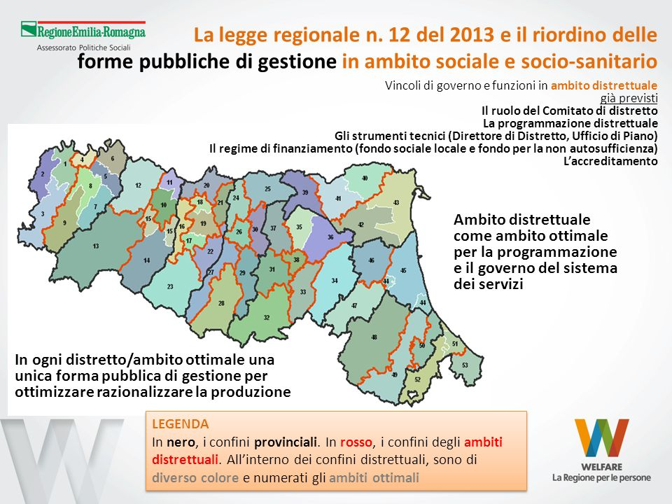 La legge regionale n. 12 del 2013 e il riordino delle forme pubbliche di gestione in ambito sociale e socio-sanitario LEGENDA In nero, i confini provi