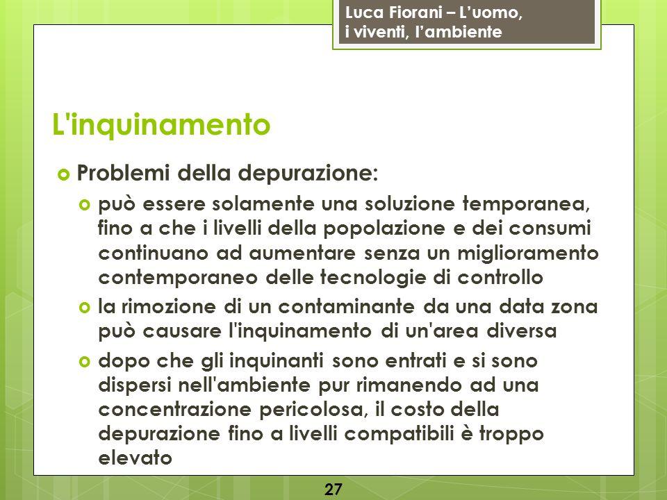 Luca Fiorani – Luomo, i viventi, lambiente L'inquinamento Problemi della depurazione: può essere solamente una soluzione temporanea, fino a che i live