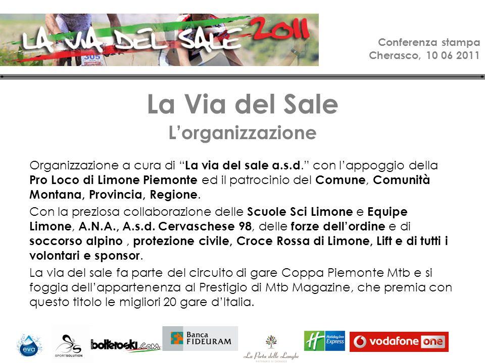 Conferenza stampa Cherasco, 10 06 2011 La Via del Sale Lorganizzazione Organizzazione a cura di La via del sale a.s.d.