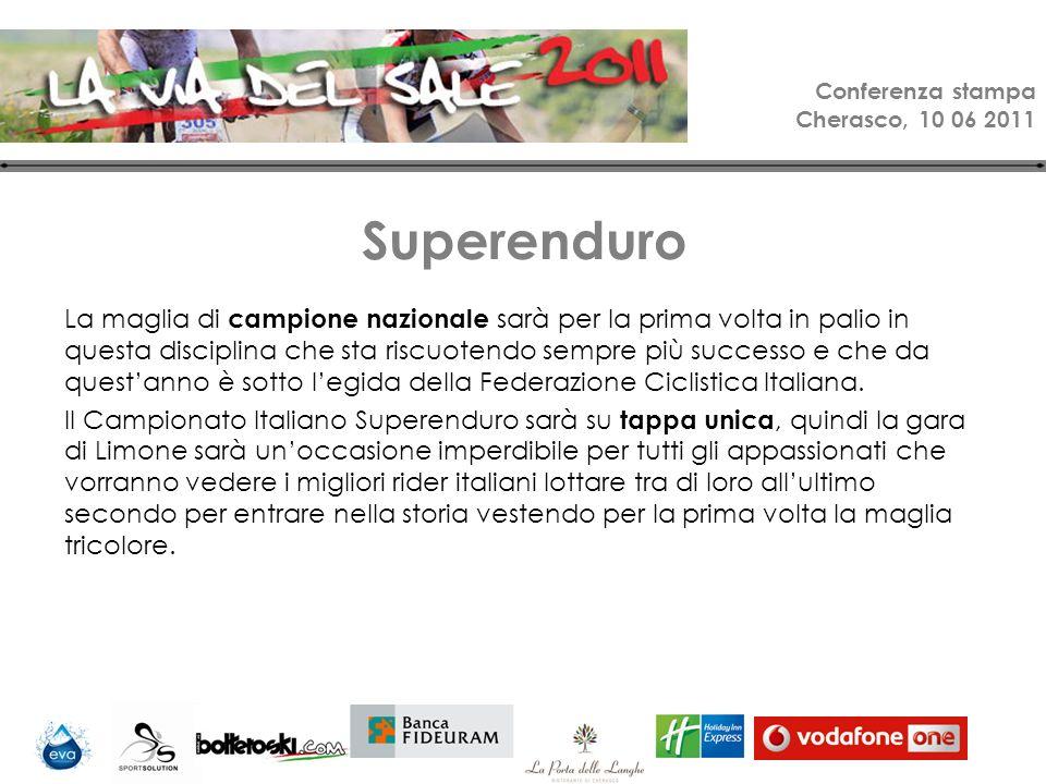 Conferenza stampa Cherasco, 10 06 2011 Superenduro La maglia di campione nazionale sarà per la prima volta in palio in questa disciplina che sta riscuotendo sempre più successo e che da questanno è sotto legida della Federazione Ciclistica Italiana.