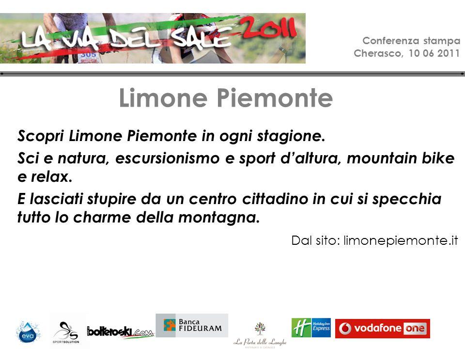Conferenza stampa Cherasco, 10 06 2011 Limone Piemonte è da sempre sinonimo di sport attivo e non solo… In inverno si pratica principalmente lo sci alpino, di fondo e lo snowboard, ma anche lo sci alpinismo e le passeggiate nella natura con le ciaspole.