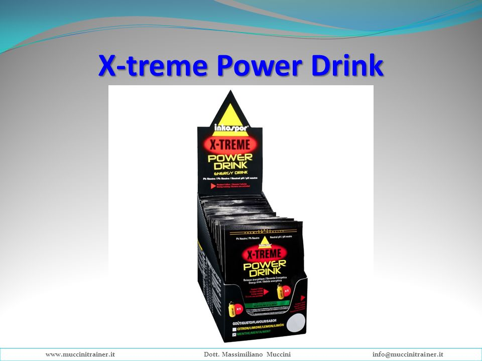 X-treme Power Drink www.muccinitrainer.itDott. Massimiliano Mucciniinfo@muccinitrainer.it