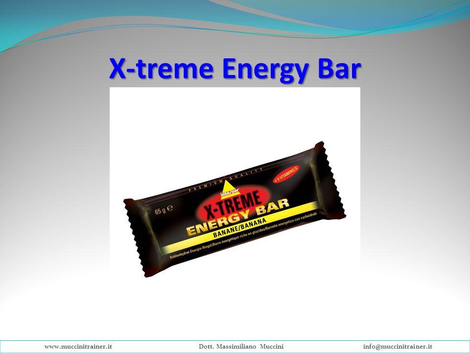 X-treme Energy Bar www.muccinitrainer.itDott. Massimiliano Mucciniinfo@muccinitrainer.it