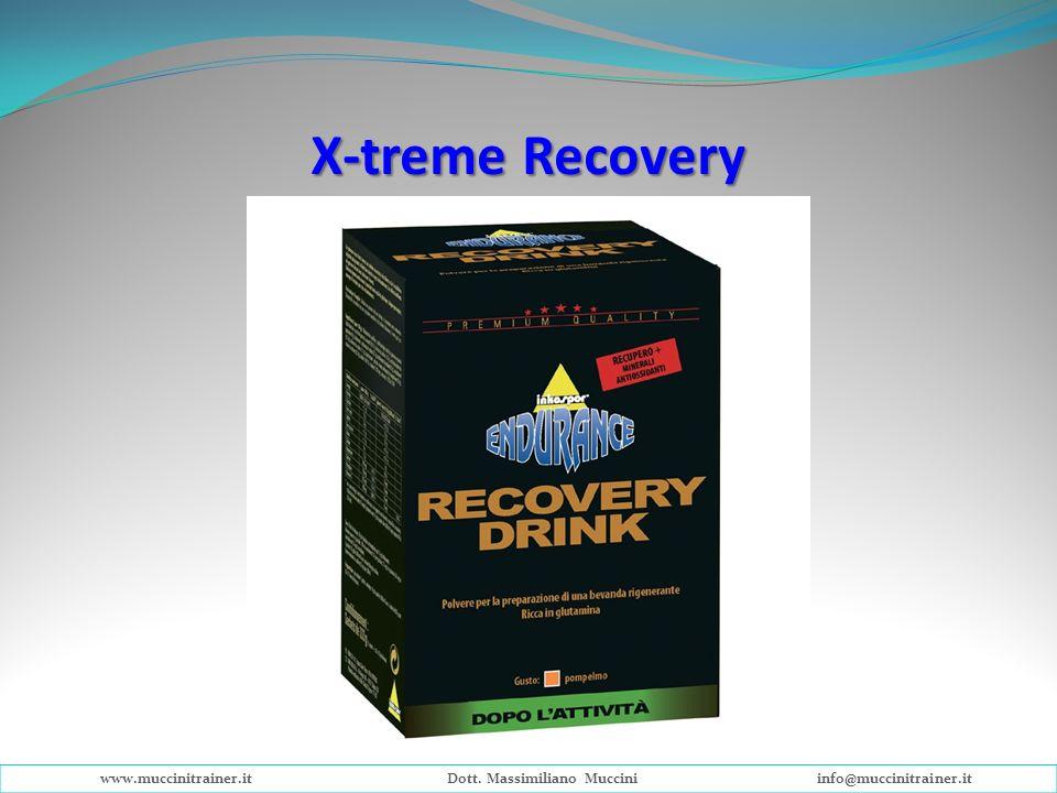 X-treme Recovery www.muccinitrainer.itDott. Massimiliano Mucciniinfo@muccinitrainer.it