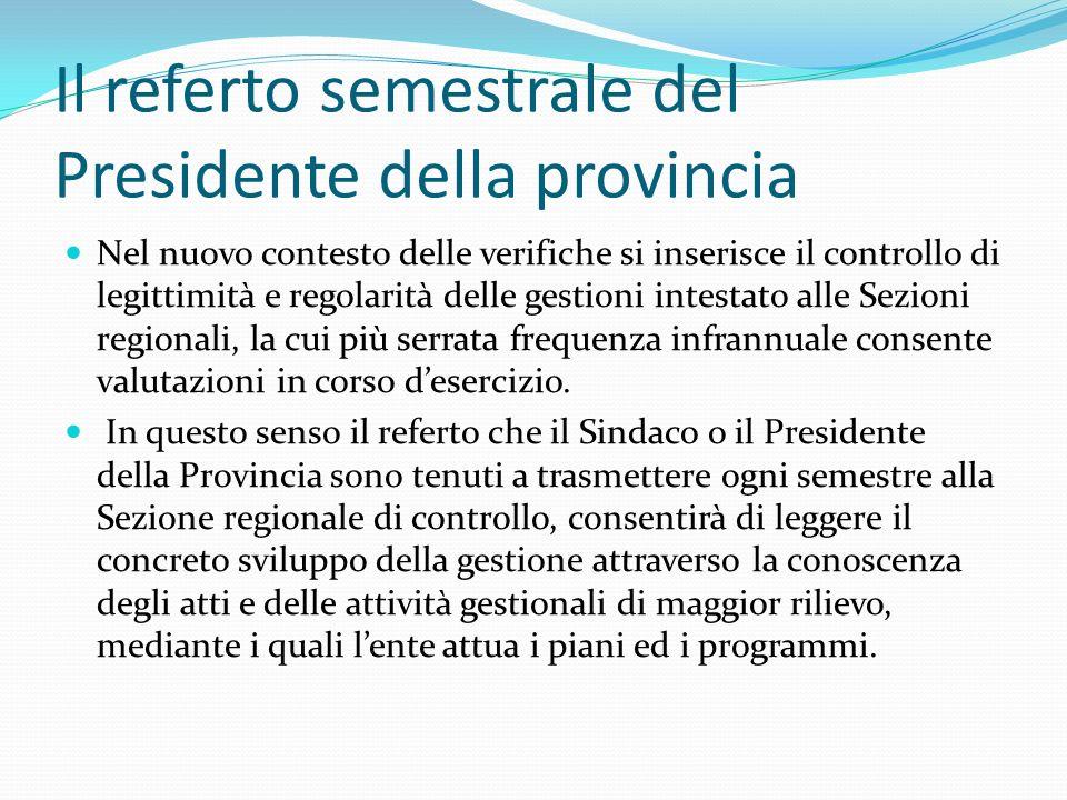 Il referto semestrale del Presidente della provincia Nel nuovo contesto delle verifiche si inserisce il controllo di legittimità e regolarità delle ge