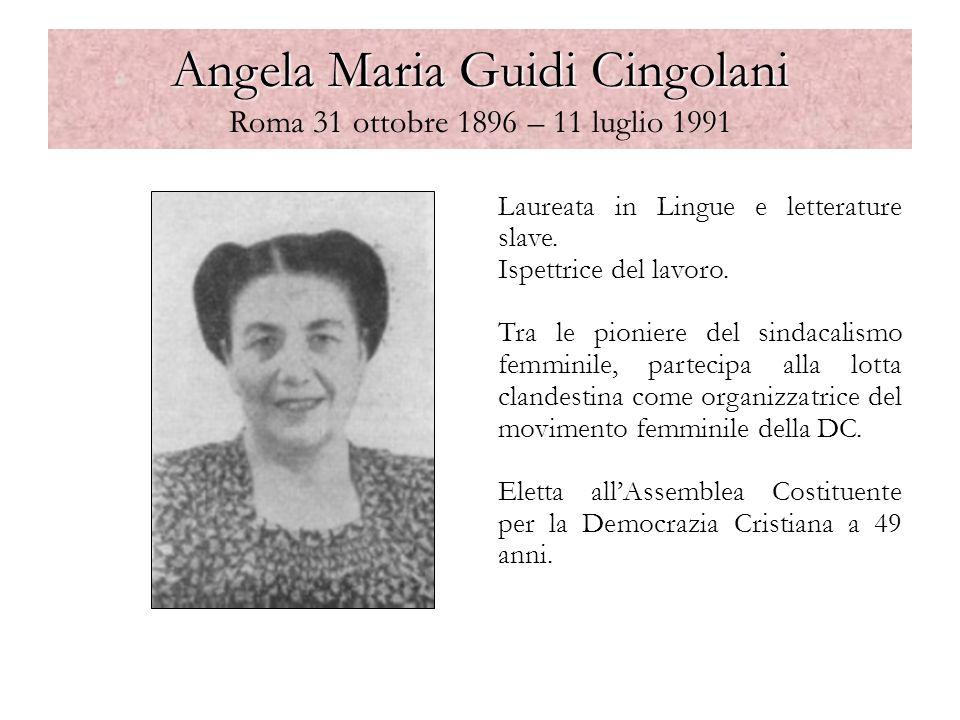 Angela Maria Guidi Cingolani Angela Maria Guidi Cingolani Roma 31 ottobre 1896 – 11 luglio 1991 Laureata in Lingue e letterature slave. Ispettrice del