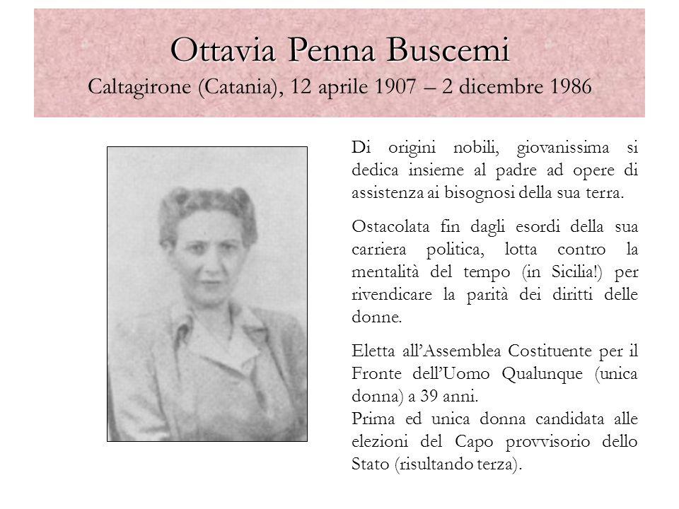 Ottavia Penna Buscemi Ottavia Penna Buscemi Caltagirone (Catania), 12 aprile 1907 – 2 dicembre 1986 Di origini nobili, giovanissima si dedica insieme