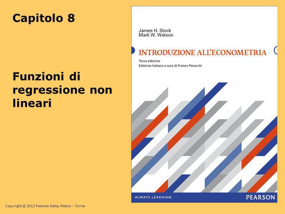 Copyright © 2012 Pearson Italia, Milano – Torino Stima dellapprossimazione quadratica in STATA generate avginc2 = avginc*avginc; Crea il regressore cubico reg testscr avginc avginc2, r; Regression with robust standard errors Number of obs = 420 F( 2, 417) = 428.52 Prob > F = 0.0000 R-squared = 0.5562 Root MSE = 12.724 ------------------------------------------------------------------------------ | Robust testscr | Coef.