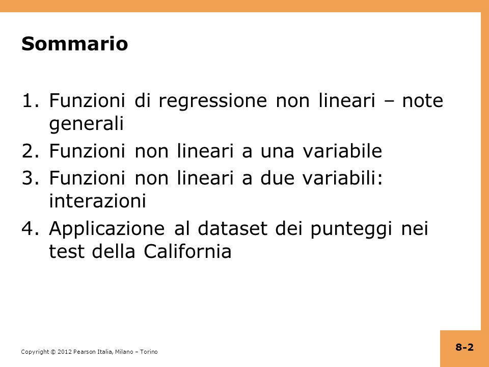 Copyright © 2012 Pearson Italia, Milano – Torino Esempio: TestScore, STR, HiEL (=1 se PctEL 10) = 682,2 – 0,97STR + 5,6HiEL – 1,28(STR×HiEL) (11,9) (0,59)(19,5) (0,97) Quando HiEL = 0: = 682,2 – 0,97STR Quando HiEL = 1, = 682,2 – 0,97STR + 5,6 – 1,28STR = 687,8 – 2,25STR Due rette di regressione: una per ciascun gruppo HiSTR.