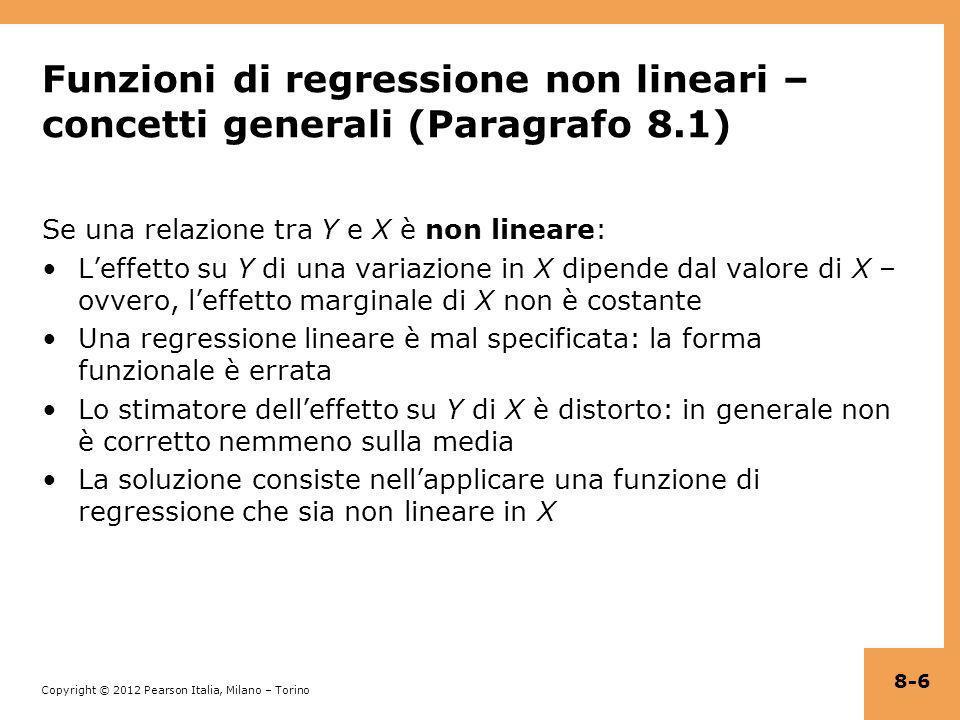 Copyright © 2012 Pearson Italia, Milano – Torino Esempio: TestScore, STR, PctEL = 686,3 – 1,12STR – 0,67PctEL + 0,0012(STR×PctEL), (11,8) (0,59) (0,37) (0,019) Leffetto stimato della riduzione della dimensione della classe è non lineare, perché la dimensione delleffetto stesso dipende da PctEL: = –1,12 + 0,0012PctEL 8-37 PctEL 0–1,12 20%–1,12+0,0012×20 = –1,10
