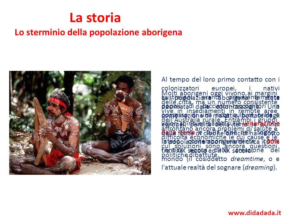 La storia Lo sterminio della popolazione aborigena Al tempo del loro primo contatto con i colonizzatori europei, i nativi australiani erano prevalente
