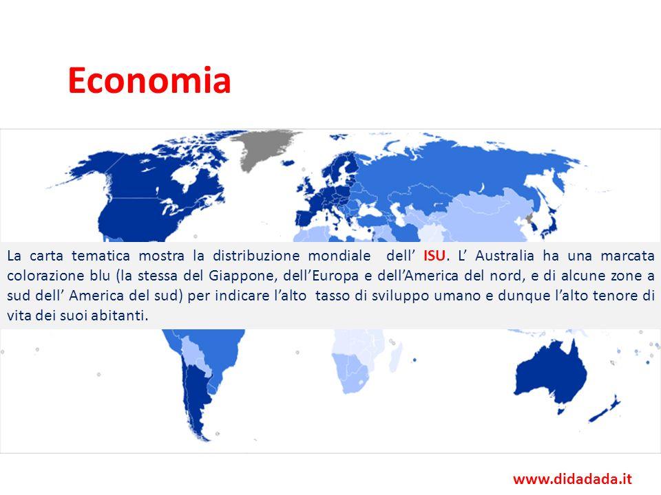 Economia www.didadada.it La carta tematica mostra la distribuzione mondiale dell ISU. L Australia ha una marcata colorazione blu (la stessa del Giappo