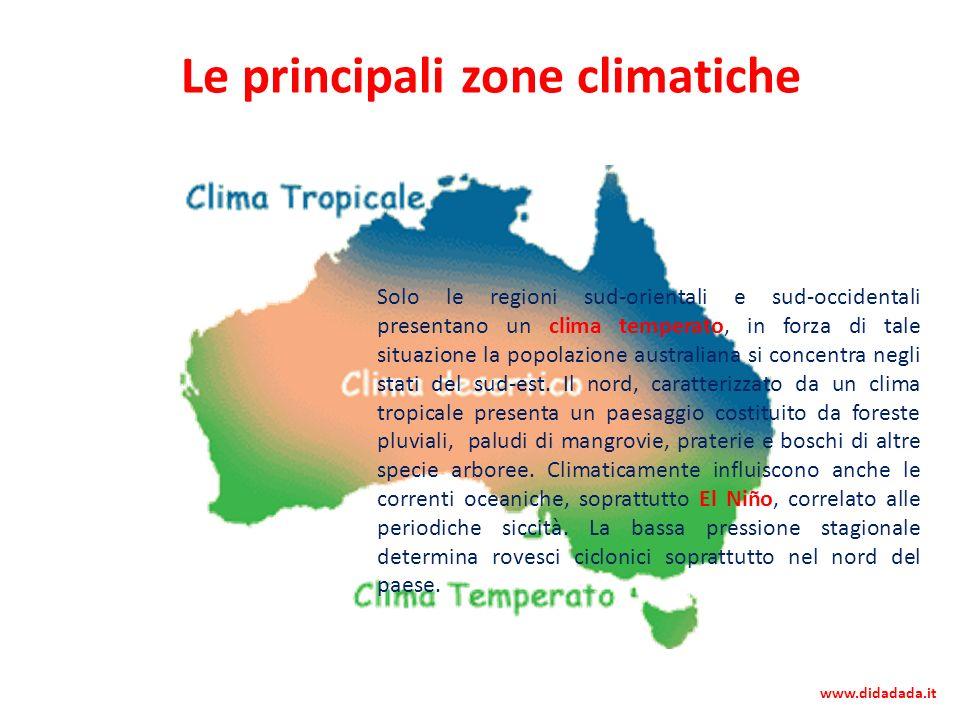 Le principali zone climatiche www.didadada.it Solo le regioni sud-orientali e sud-occidentali presentano un clima temperato, in forza di tale situazio