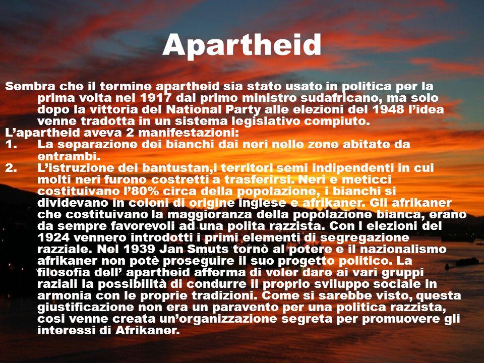 Apartheid Sembra che il termine apartheid sia stato usato in politica per la prima volta nel 1917 dal primo ministro sudafricano, ma solo dopo la vitt