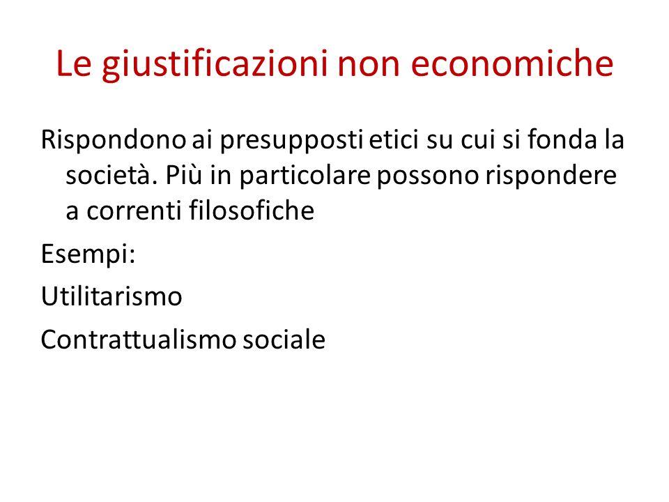 Le giustificazioni non economiche Rispondono ai presupposti etici su cui si fonda la società.