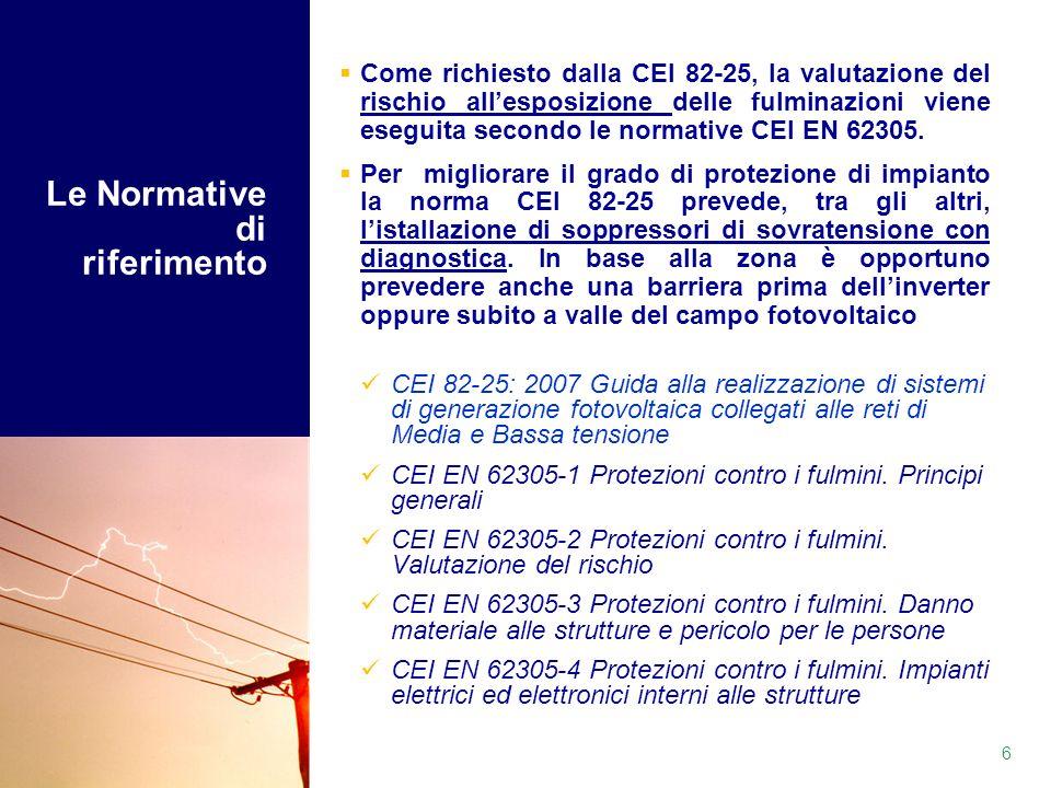 Come richiesto dalla CEI 82-25, la valutazione del rischio allesposizione delle fulminazioni viene eseguita secondo le normative CEI EN 62305. Per mig