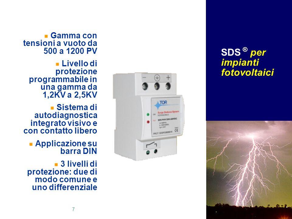 7 SDS ® per impianti fotovoltaici Gamma con tensioni a vuoto da 500 a 1200 PV Livello di protezione programmabile in una gamma da 1,2KV a 2,5KV Sistem
