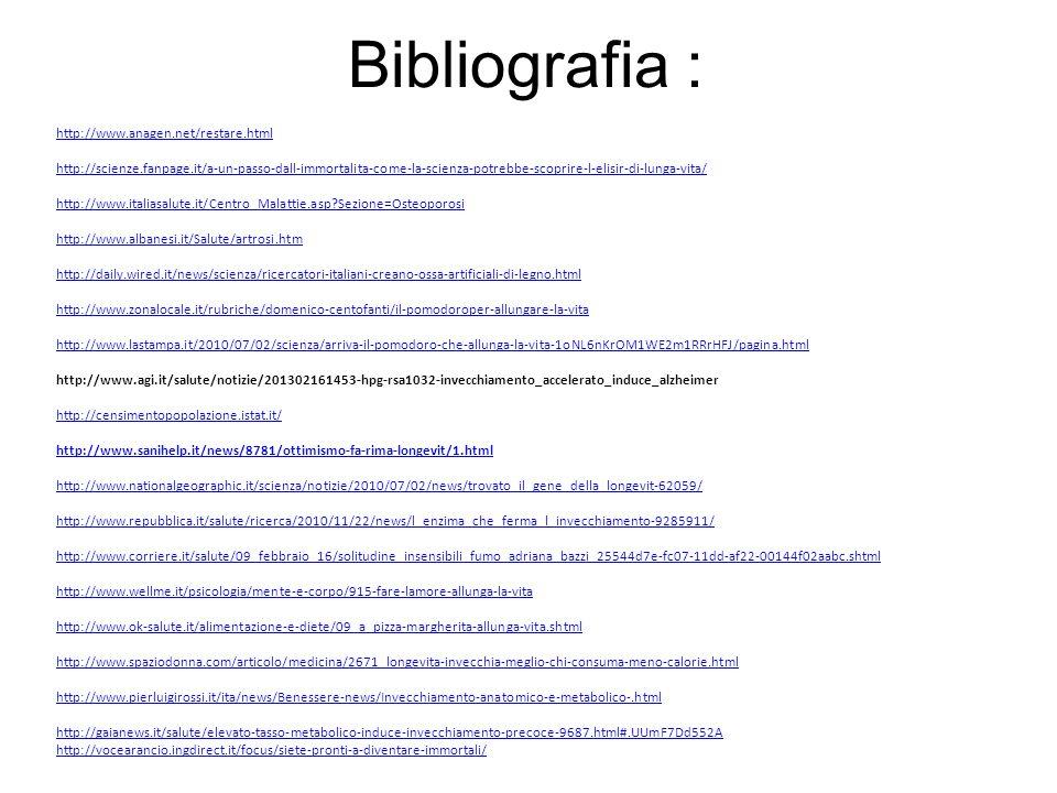 Bibliografia : http://www.anagen.net/restare.html http://scienze.fanpage.it/a-un-passo-dall-immortalita-come-la-scienza-potrebbe-scoprire-l-elisir-di-
