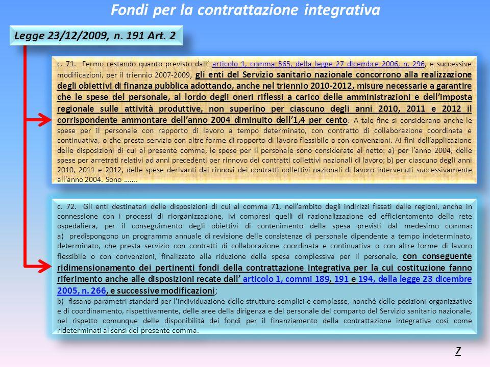 Fondi per la contrattazione integrativa c. 71. Fermo restando quanto previsto dall articolo 1, comma 565, della legge 27 dicembre 2006, n. 296, e succ