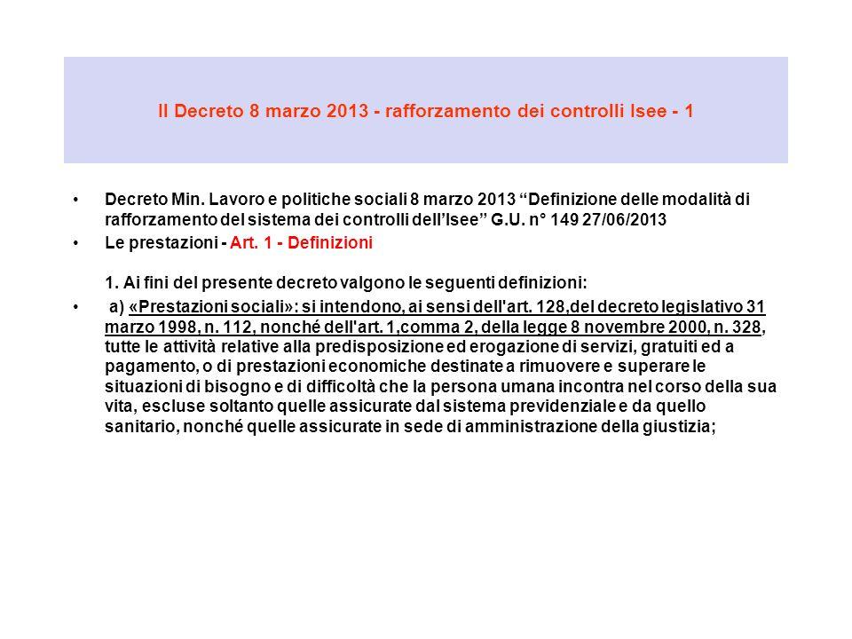 Il Decreto 8 marzo 2013 - rafforzamento dei controlli Isee - 1 Decreto Min. Lavoro e politiche sociali 8 marzo 2013 Definizione delle modalità di raff