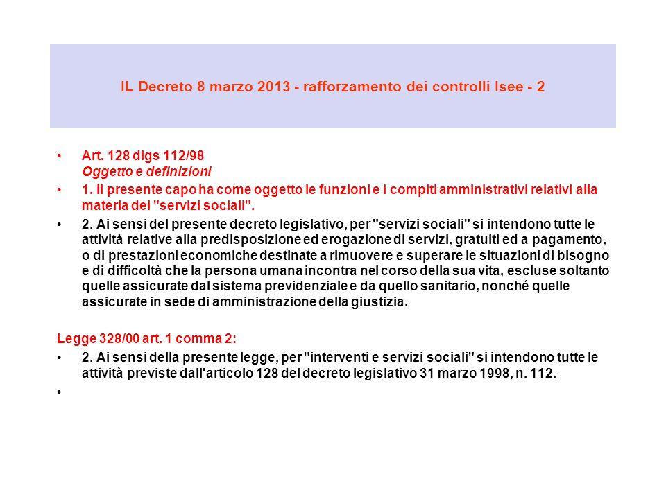 IL Decreto 8 marzo 2013 - rafforzamento dei controlli Isee - 2 Art. 128 dlgs 112/98 Oggetto e definizioni 1. Il presente capo ha come oggetto le funzi