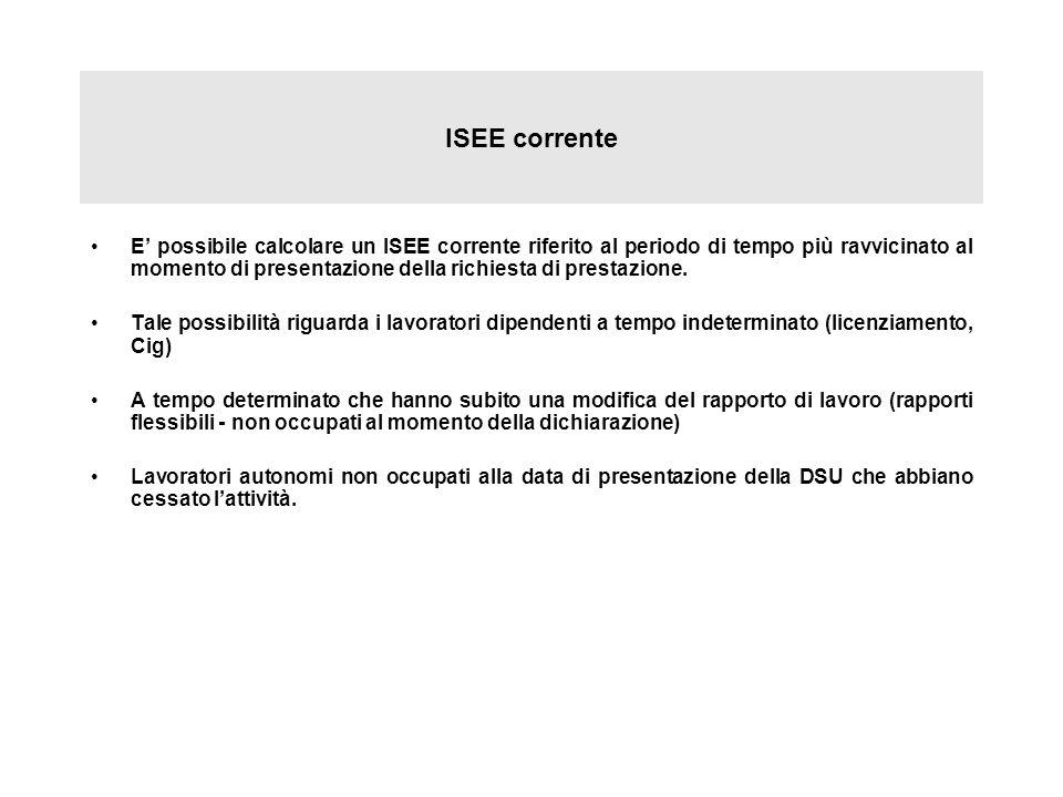 ISEE corrente E possibile calcolare un ISEE corrente riferito al periodo di tempo più ravvicinato al momento di presentazione della richiesta di prest