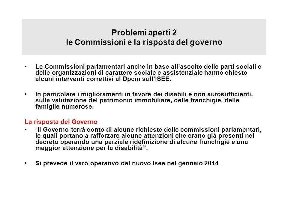 Problemi aperti 2 le Commissioni e la risposta del governo Le Commissioni parlamentari anche in base allascolto delle parti sociali e delle organizzaz