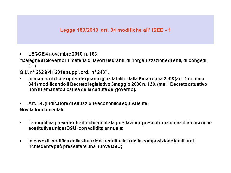 Legge 183/2010 art. 34 modifiche all ISEE - 1 LEGGE 4 novembre 2010, n. 183 Deleghe al Governo in materia di lavori usuranti, di riorganizzazione di e