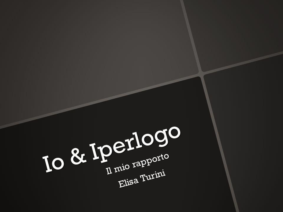 Io & Iperlogo Il mio rapporto Elisa Turini