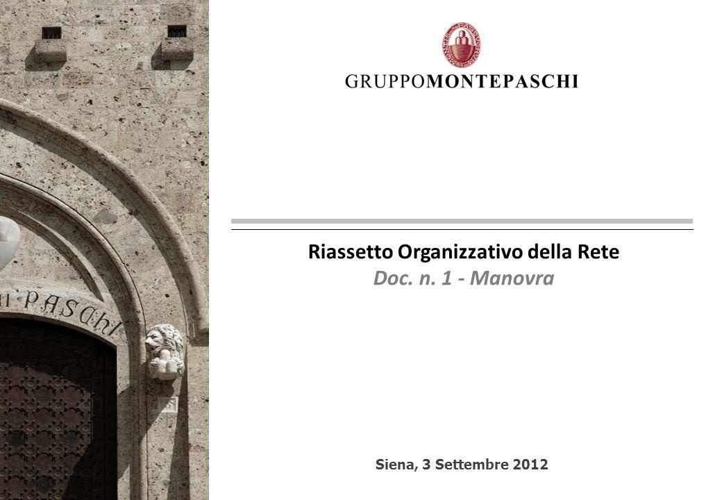 Siena, 3 Settembre 2012 Riassetto Organizzativo della Rete Doc. n. 1 - Manovra