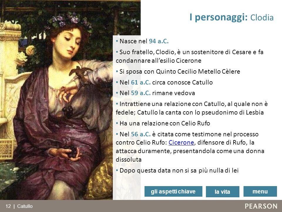 Nasce nel 94 a.C. Suo fratello, Clodio, è un sostenitore di Cesare e fa condannare allesilio Cicerone Si sposa con Quinto Cecilio Metello Cèlere Nel 6