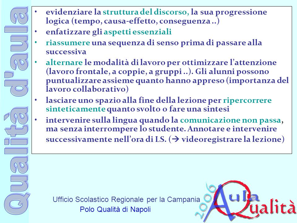 Ufficio Scolastico Regionale per la Campania Polo Qualità di Napoli evidenziare la struttura del discorso, la sua progressione logica (tempo, causa-ef