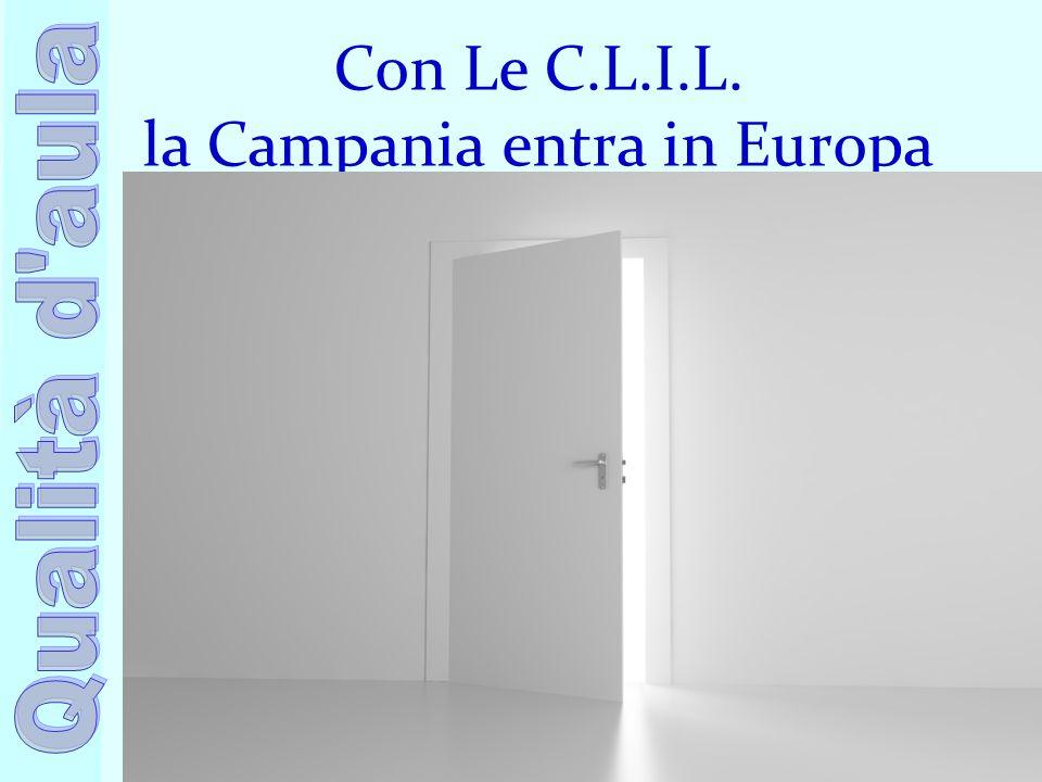 Ufficio Scolastico Regionale per la Campania Polo Qualità di Napoli Con Le C.L.I.L. la Campania entra in Europa 2