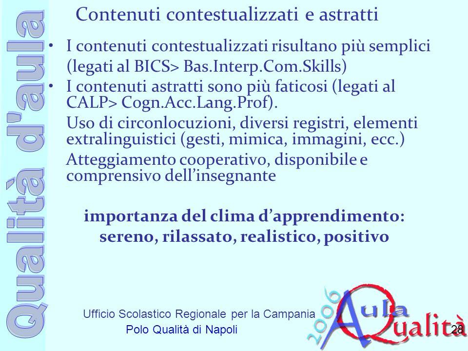 Ufficio Scolastico Regionale per la Campania Polo Qualità di Napoli Contenuti contestualizzati e astratti I contenuti contestualizzati risultano più s