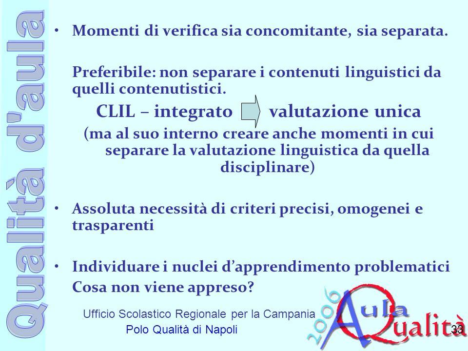 Ufficio Scolastico Regionale per la Campania Polo Qualità di Napoli Momenti di verifica sia concomitante, sia separata. Preferibile: non separare i co