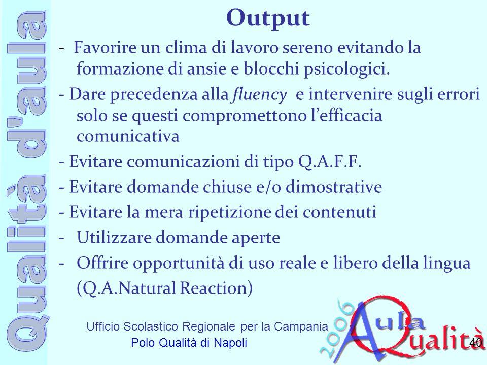Ufficio Scolastico Regionale per la Campania Polo Qualità di Napoli Output - Favorire un clima di lavoro sereno evitando la formazione di ansie e bloc
